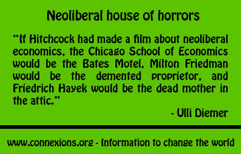 Ulli Diemer: Neoliberal house of horrors: If Hitchcock had made a film about neoliberal economics, the Chicago School of Economics would be the Bates Motel, Milton Friedman would be the demented proprietor, and Friedrich Hayek would be the dead mother in the attic.
